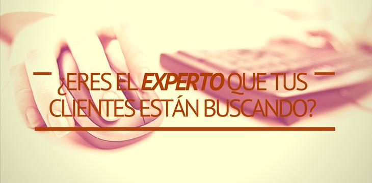¿Eres el experto que tus clientes están buscando?