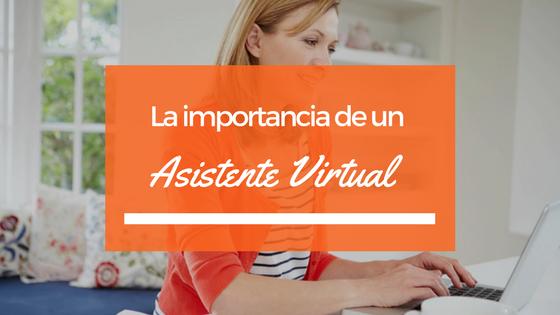 La importancia de un Asistente Virtual