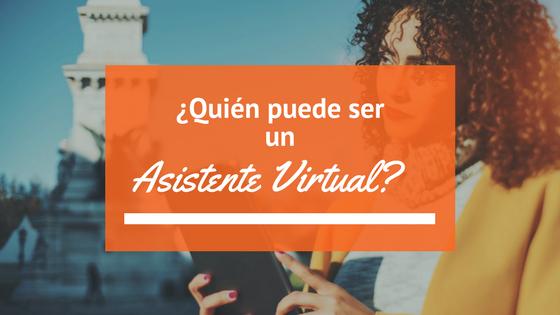 ¿Quién puede ser un Asistente Virtual?
