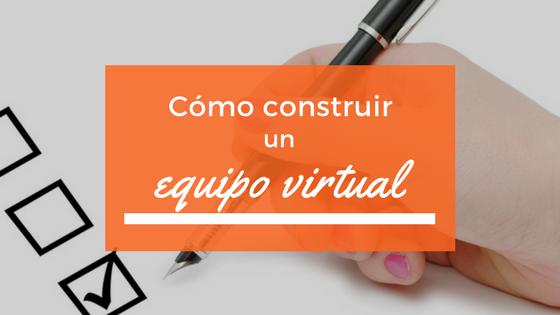 Cómo construir un equipo virtual