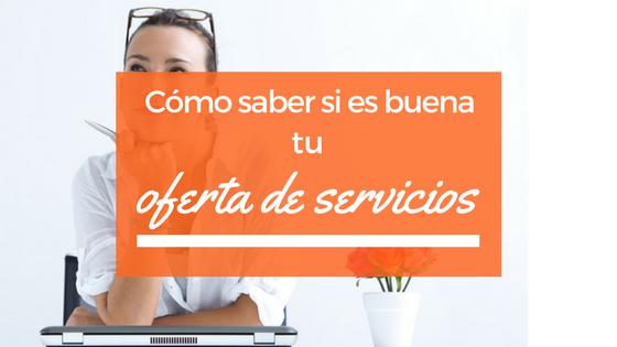 Cómo saber si es buena tu oferta de servicios