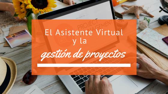 El Asistente Virtual y la gestión de proyectos