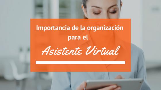 Importancia de la organización para el Asistente Virtual