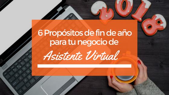 6 Propósitos de fin de año para tu negocio de Asistente Virtual