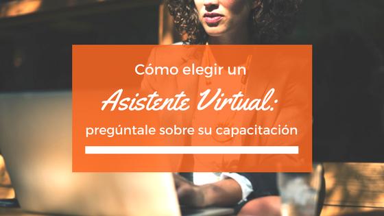 Cómo elegir un Asistente Virtual: pregúntale sobre su capacitación