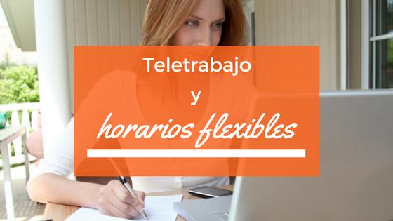Teletrabajo y horarios flexibles