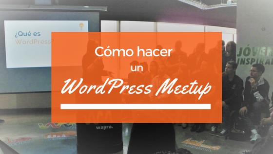 Cómo hacer un WordPress Meetup