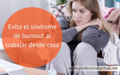 Evita el síndrome de burnout al trabajar desde casa