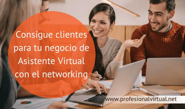 Consigue clientes para tu negocio de Asistente Virtual con el networking